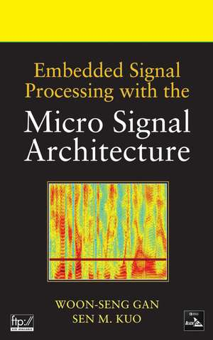 Embedded Signal Processing with the Micro Signal Architecture de Woon–Seng Gan