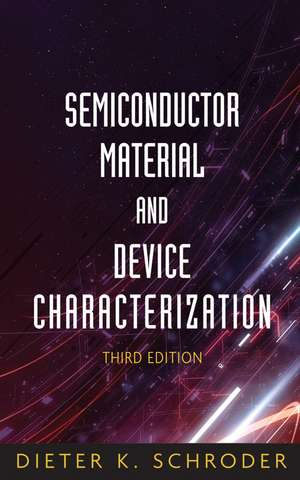 Semiconductor Material and Device Characterization de Dieter K. Schroder
