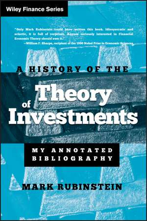 A History of the Theory of Investments: My Annotated Bibliography de Mark Rubinstein