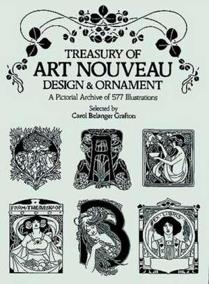 Treasury of Art Nouveau Design & Ornament de Carol Belanger Grafton