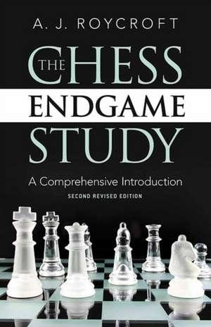 The Chess Endgame Study de A.J. Roycroft