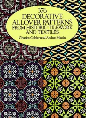 376 Decorative Allover Patterns from Historic Tilework and Textiles de Charles Cahier