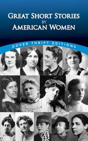Great Short Stories by American Women de Dover Thrift Editions