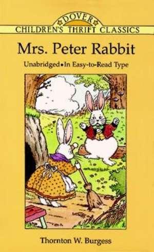 Mrs. Peter Rabbit:  In Easy-To-Read Type de Thornton W. Burgess