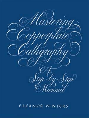 Mastering Copperplate Calligraphy imagine