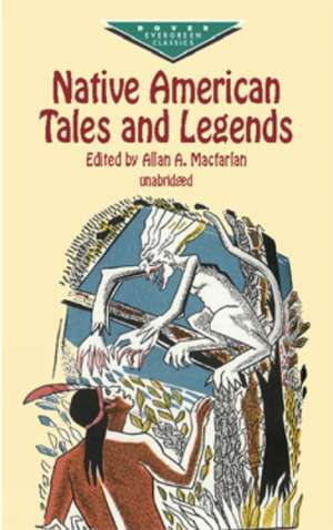 Native American Tales and Legends de Allan A. Macfarlan
