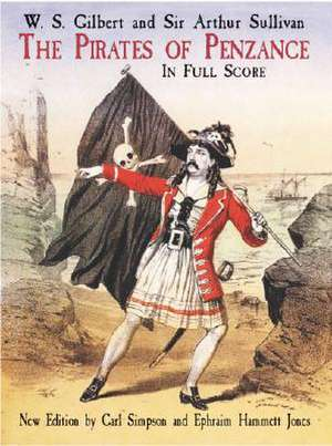 The Pirates of Penzance in Full Score:  33 Works by Berlioz, Bizet, Franck, Saint-Saens and Others de W. S. Gilbert