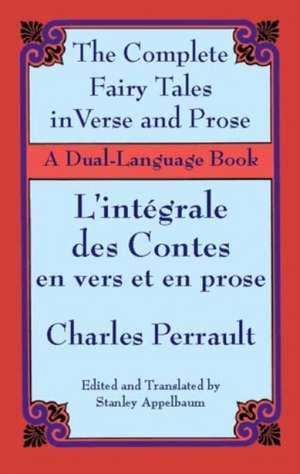 The Fairy Tales in Verse and Prose/Les Contes En Vers Et En Prose:  A Dual-Language Book de Charles Perrault