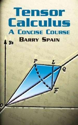 Tensor Calculus:  A Concise Course de Barry Spain