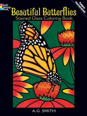 Beautiful Butterflies Stained Glass Coloring Book de A. G. Smith