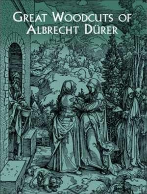 Great Woodcuts of Albrecht Durer de Albrecht Durer