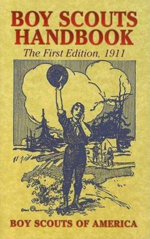 Boy Scouts Handbook:  The First Edition, 1911 de The Boy Scouts of America