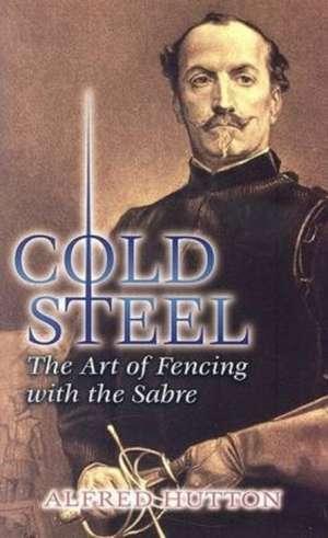 Cold Steel de Alfred Hutton