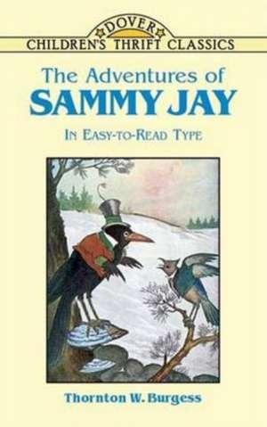 The Adventures of Sammy Jay de Thornton W. Burgess