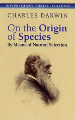 On the Origin of Species:  By Means of Natural Selection or the Preservation of Favoured Races in the Struggle for Life de Charles Darwin