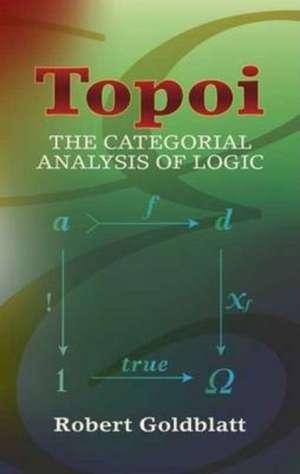 Topoi:  The Categorial Analysis of Logic de Robert Goldblatt