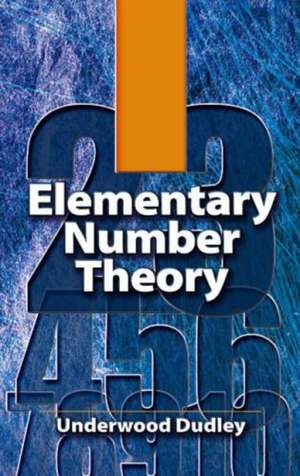 Elementary Number Theory de Underwood Dudley
