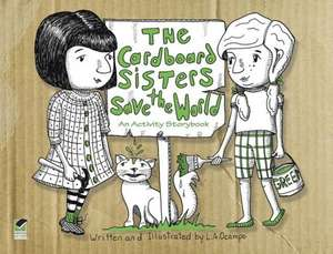 The Cardboard Sisters Save the World