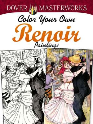 Color Your Own Renoir Paintings de Marty Noble
