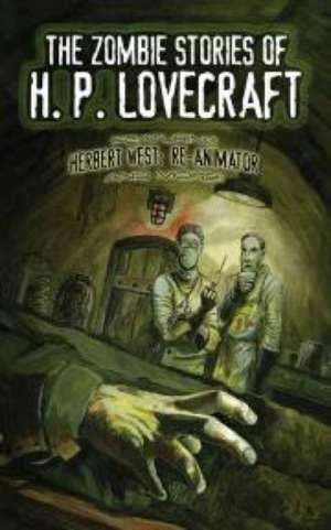 The Zombie Stories of H. P. Lovecraft de H Lovecraft