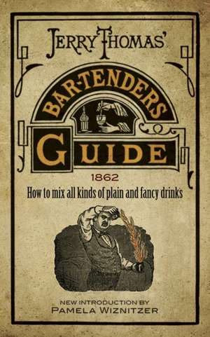 Jerry Thomas' Bartenders Guide imagine