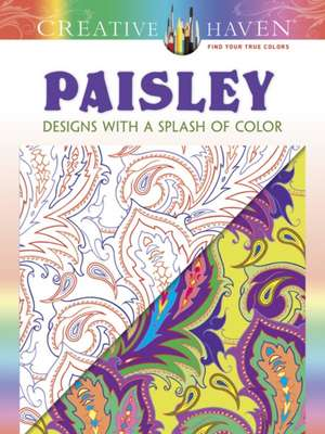 Creative Haven Paisley:  Designs with a Splash of Color de Marty Noble