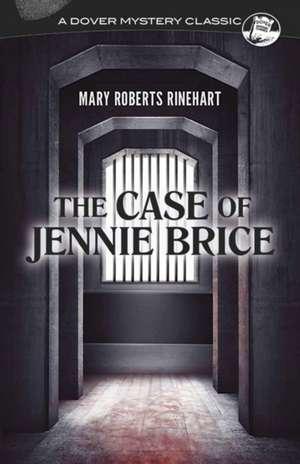 The Case of Jennie Brice de Mary Roberts Rinehart