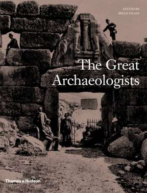 The Great Archaeologists de Brian Fagan