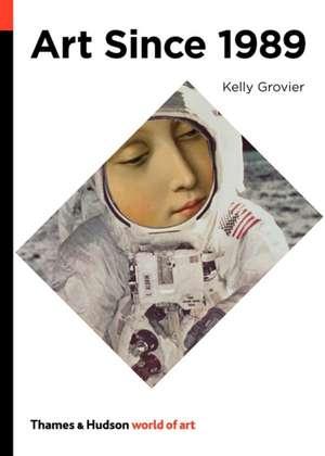 Art Since 1989 de Kelly Grovier