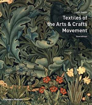 Textiles of the Arts and Crafts Movement de Linda Parry