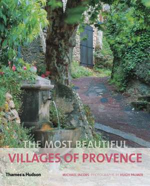 The Most Beautiful Villages of Provence de Michael Jacobs