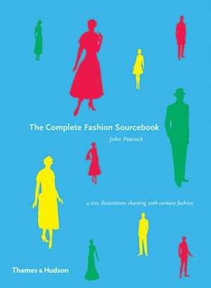 The Complete Fashion Sourcebook. John Peacock imagine