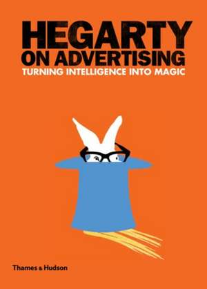 Hegarty on Advertising de John Hegarty