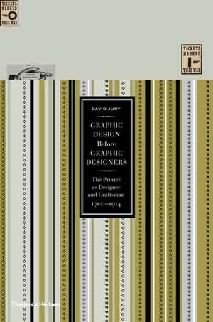 Graphic Design Before Graphic Designers de David Jury