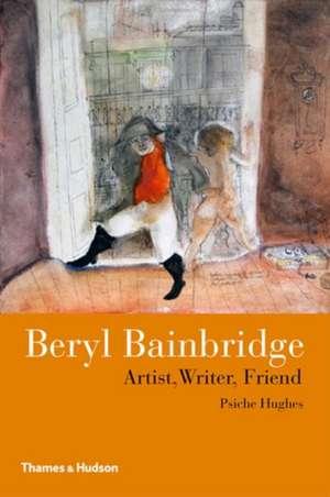 Hughes, P: Beryl Bainbridge de Psiche Hughes