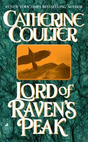 Lord of Raven's Peak de Catherine Coulter