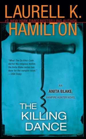 The Killing Dance:  An Anita Blake, Vampire Hunter Novel de Laurell K. Hamilton