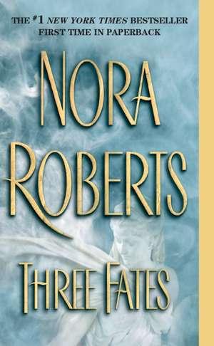 Three Fates de Nora Roberts