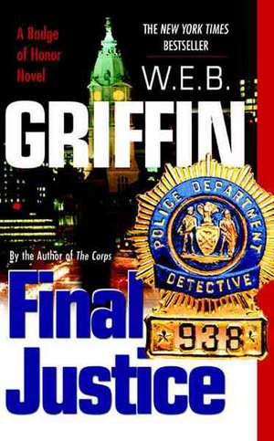 Final Justice de W. E. B. Griffin