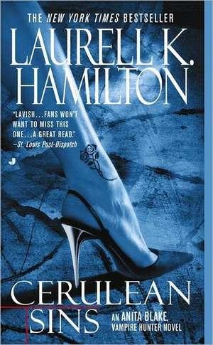 Cerulean Sins:  An Anita Blake, Vampire Hunter Novel de Laurell K. Hamilton