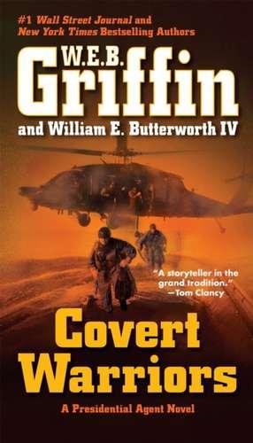 Covert Warriors de W. E. B. Griffin