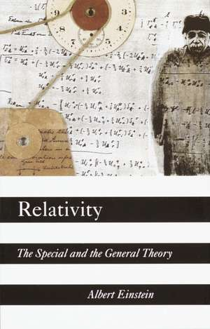 Relativity:  The Special and the General Theory de Albert Einstein