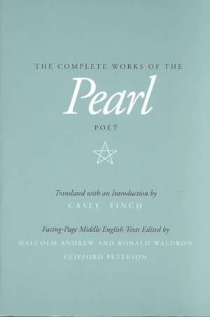 The Complete Works of the Pearl Poet (Paper) de Casey Finch