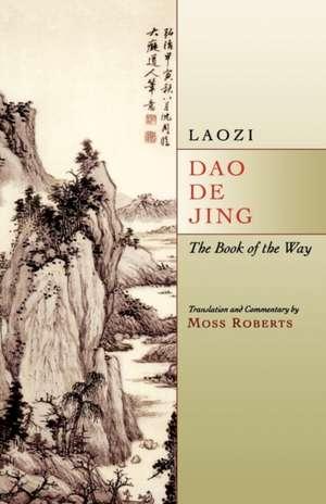 Laozi – Dao de Jing – The Book of the Way de Moss Roberts