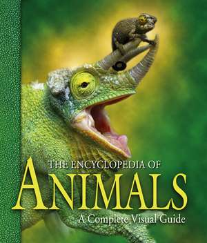 The Encyclopedia of Animals – a Complete Visual Guide de George McKay