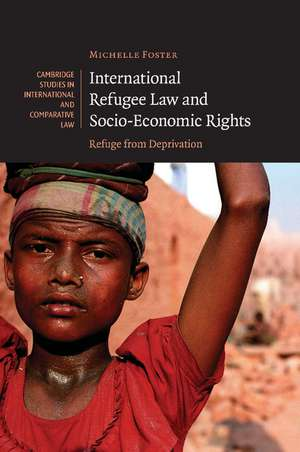 International Refugee Law and Socio-Economic Rights: Refuge from Deprivation de Michelle Foster
