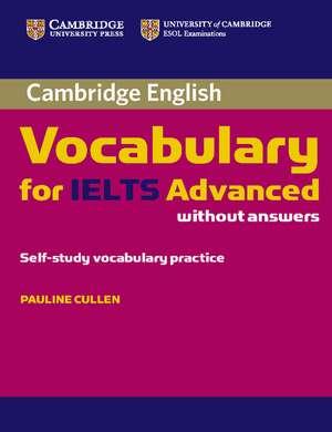 Cambridge Vocabulary for IELTS Advanced Band 6.5+ without Answers de Pauline Cullen