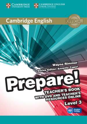 Cambridge English Prepare! Level 3 Teacher's Book with DVD and Teacher's Resources Online de Wayne Rimmer