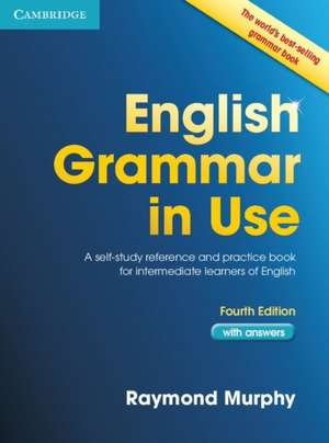 English Grammar in Use Book with Answers: A Self-Study Reference and Practice Book for Intermediate Learners of English de Raymond Murphy