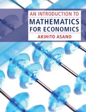 An Introduction to Mathematics for Economics de Akihito Asano
